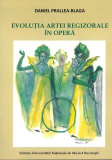 Daniel Prallea-Blaga-Evolutia artei regizorale in opera