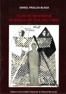 Daniel Prallea-Blaga-Viziuni moderne in regia de teatru liric
